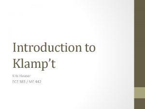 Introduction to Klampt Kris Hauser ECE 383 ME
