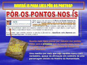 HAVER IS PARA LHES PR OS PONTOS Excerto