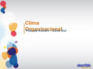 Clima Organizacional Plan de Accin Zona Sur Plan