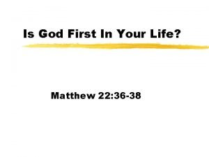 Is God First In Your Life Matthew 22