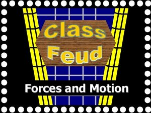 Forces and Motion Forces Acceleration Motion Velocity Speed