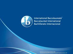 International Baccalaureate Organization 2019 International Baccalaureate Baccalaurat International