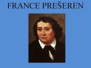 FRANCE PREEREN IME IN PRIIMEK France Preeren ROJEN