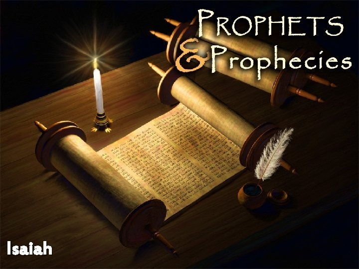 Isaiah Isaiah Introduction Written by the prophet Isaiah