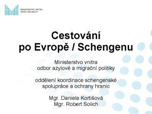 Cestovn po Evrop Schengenu Ministerstvo vnitra odbor azylov