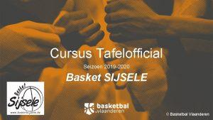Cursus Tafelofficial Seizoen 2019 2020 Basket SIJSELE Basketbal