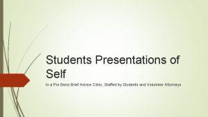 Students Presentations of Self In a Pro Bono