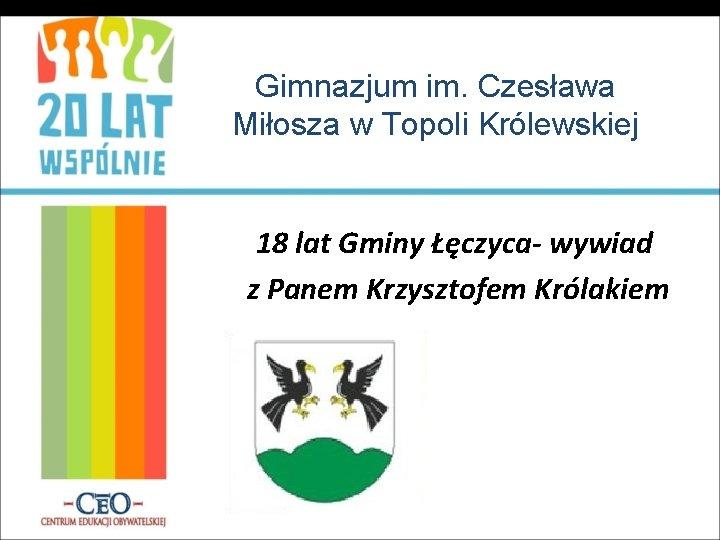 Gimnazjum im Czesawa Miosza w Topoli Krlewskiej 18