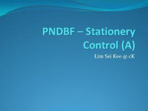 PNDBF Stationery Control A Lim Sei Kee c