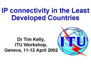 IP connectivity in the Least Developed Countries Dr