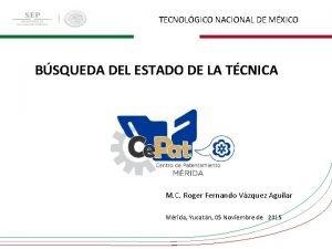 TECNOLGICO NACIONAL DE MXICO BSQUEDA DEL ESTADO DE