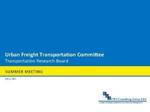Urban Freight Transportation Committee Transportation Research Board SUMMER
