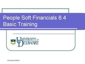 People Soft Financials 8 4 Basic Training Revised