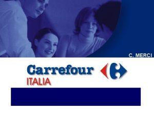 C MERCI DIVISIONE PROSSIMITA E CANALE INGROSSO Incontro