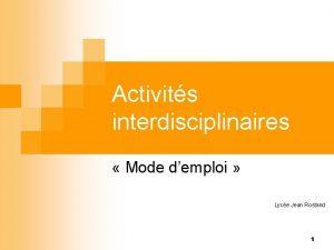 Activits interdisciplinaires Mode demploi Lyce Jean Rostand 1