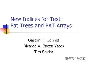 New Indices for Text Pat Trees and PAT