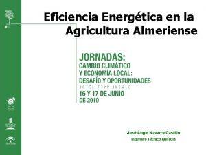 Eficiencia Energtica en la Agricultura Almeriense Jos ngel