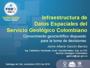 Infraestructura de Datos Espaciales del Servicio Geolgico Colombiano