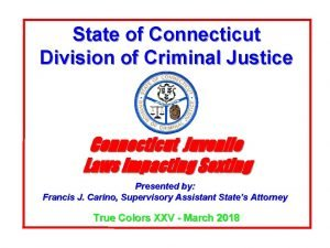 State of Connecticut Division of Criminal Justice Connecticut