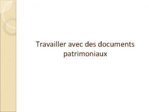 Travailler avec des documents patrimoniaux Quest quun document