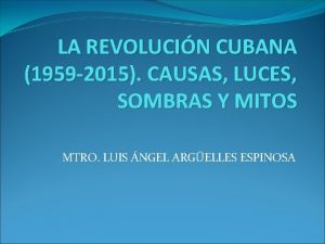 LA REVOLUCIN CUBANA 1959 2015 CAUSAS LUCES SOMBRAS