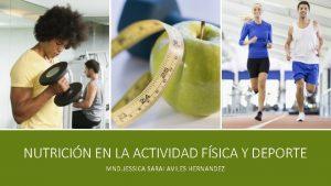 NUTRICIN EN LA ACTIVIDAD FSICA Y DEPORTE MND
