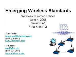 Emerging Wireless Standards Wireless Summer School June 4