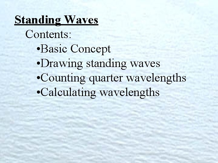 Standing Waves Contents Basic Concept Drawing standing waves