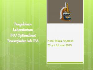 Pengelolaan Laboratorium IPA Optimalisasi Pemanfaatan lab IPA Hotel