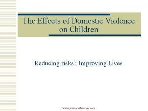 The Effects of Domestic Violence on Children Reducing