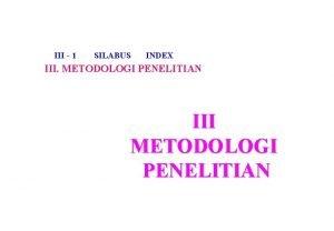 III 1 SILABUS INDEX III METODOLOGI PENELITIAN III