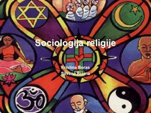 Sociologija religije Kristina Boras Silvana Brina Sociologija religije
