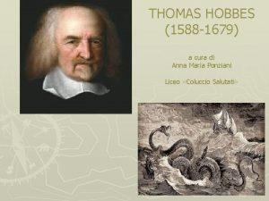 THOMAS HOBBES 1588 1679 a cura di Anna