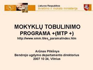 Lietuvos Respublikos vietimo ir mokslo ministerija MOKYKL TOBULINIMO