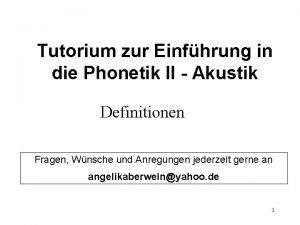 Tutorium zur Einfhrung in die Phonetik II Akustik