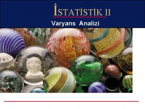STATSTK II Varyans Analizi Varyans Analizi v veya
