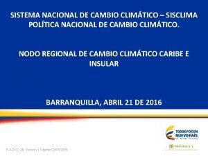 SISTEMA NACIONAL DE CAMBIO CLIMTICO SISCLIMA POLTICA NACIONAL