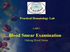 Practical Hematology Lab LAB 1 Blood Smear Examination
