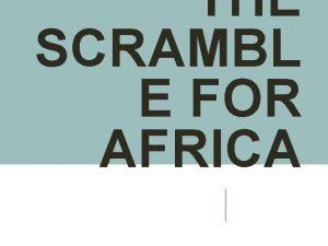 THE SCRAMBL E FOR AFRICA AFRICA BEFORE EUROPEAN
