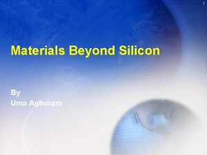 1 Materials Beyond Silicon By Uma Aghoram Moores