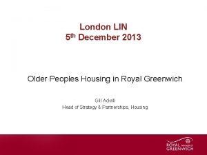 London LIN 5 th December 2013 Older Peoples