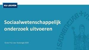 Sociaalwetenschappelijk onderzoek uitvoeren Grote Prijs voor Sociologie 2020