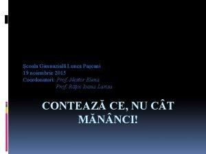 coala Gimnazial Lunca Pacani 19 noiembrie 2015 Coordonatori