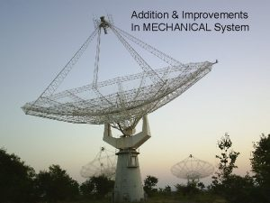 GMRT Addition Improvements System Addition InMECHANICAL Improvement Progress
