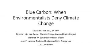 Blue Carbon When Environmentalists Deny Climate Change Edward