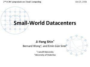 2 nd ACM Symposium on Cloud Computing Oct