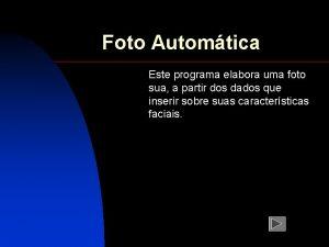 Foto Automtica Este programa elabora uma foto sua