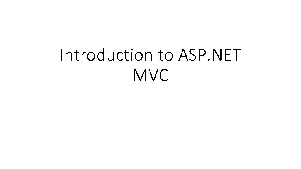Introduction to ASP NET MVC ASP NET MVC