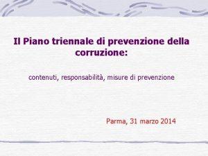 Il Piano triennale di prevenzione della corruzione contenuti