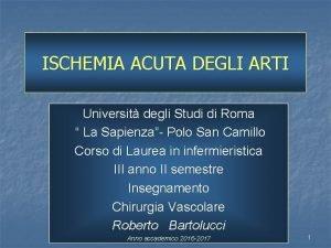 ISCHEMIA ACUTA DEGLI ARTI Universit degli Studi di